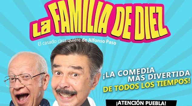 """-""""La Familia de Diez"""" llega al Auditorio Explanada Puebla en única función de 19:00 horas el miércoles 2 de octubre."""