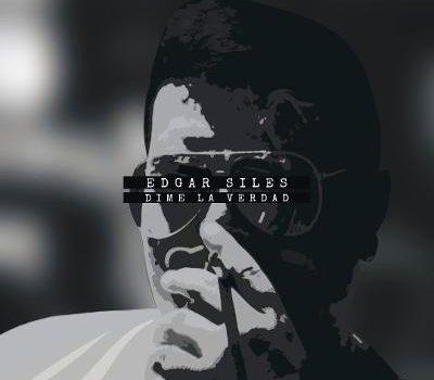 """""""Dime la verdad"""" es el nuevo sencillo promocional de Edgar Siles"""