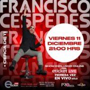 Francisco Céspedes ofrece show online